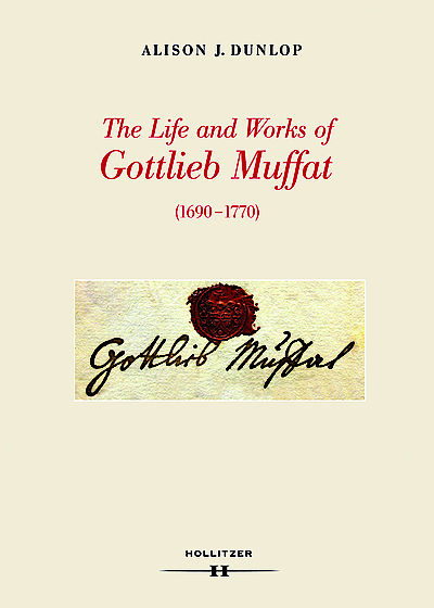 Cover The Life and Works of Gottlieb Muffat (1690-1770)