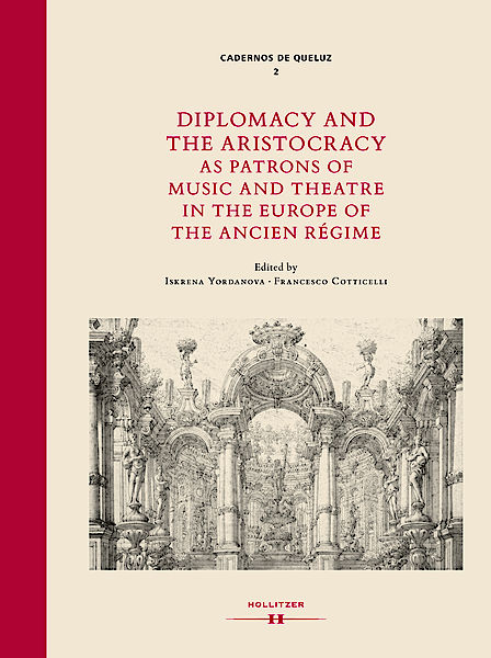Cover Diplomacy and the Aristocracy as Patrons of Music and Theatre in the Europe of the Ancien Régime